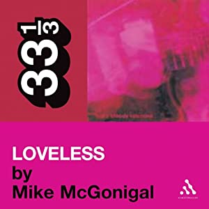 My Bloody Valentine's 'Loveless' (33 1/3 Series) Audiobook