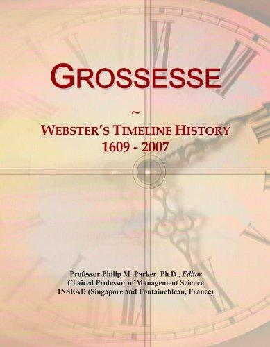Grossesse: Webster's Timeline History, 1609 - 2007
