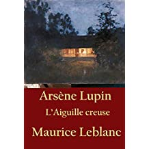 L'Aiguille creuse: Arsène Lupin (French Edition)
