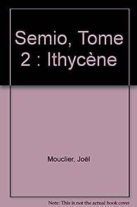 Semio, tome 2 : Ithycene par Frédéric Contremarche