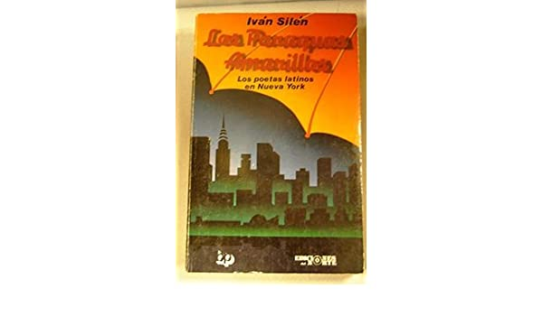 Amazon.com: Los Paraguas Amarillos Los Poetas Latinos En New York (Spanish and English Edition) (9780910061162): Ivan Silen: Books