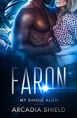 Faron (My Single Alien - sci-fi romance adventure Book 7)