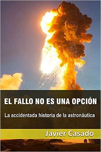El fallo no es una opción: La accidentada historia de la ...