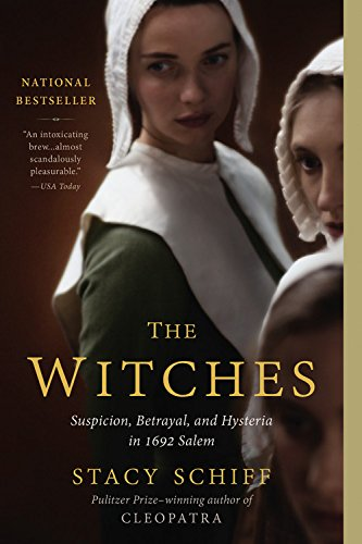 The Witches: Suspicion, Betrayal, and Hysteria in 1692 Salem [Stacy Schiff] (Tapa Blanda)