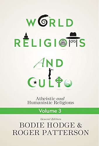 World Religions and Cults Volume 3 (Atheistic and Humanistic Religions)