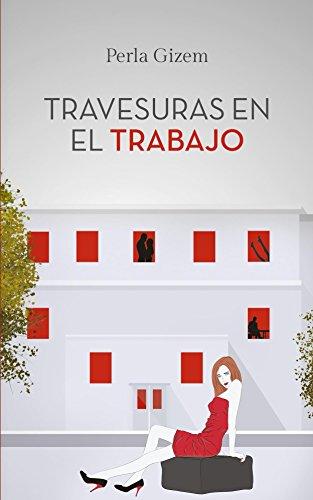 Travesuras en el Trabajo (Spanish Edition)