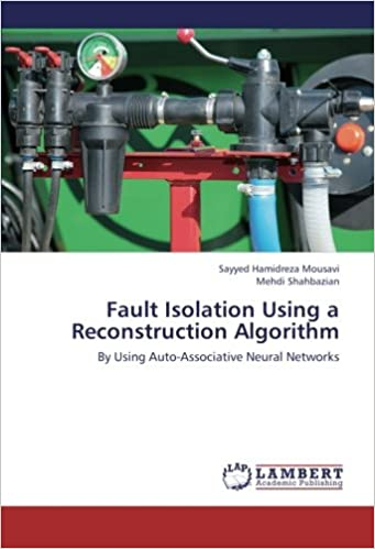Fault Isolation Using a Reconstruction Algorithm: By Using Auto-Associative Neural Networks