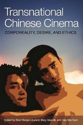 Transnational Chinese Cinema: Corporeality, Desire, and Ethics of Failure (Bridge21 Publications)