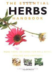 The Essential Herbs Handbook: More Than 100 Herbs for Well-being, Healing and Happiness (The Essential Handbook Series)