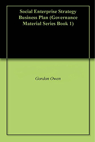 Social Enterprise Strategy Business Plan (Governance Material Series Book 1)
