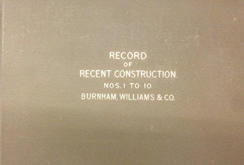 Record of Recent Construction. Nos. 1 to 10 Inclusive. Baldwin Locomotive Works. Burnham, Williams & Co., Philadelphia, PA., - Baldwin Locomotive