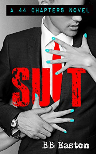 SUIT (A 44 Chapters Novel) by [Easton, BB]