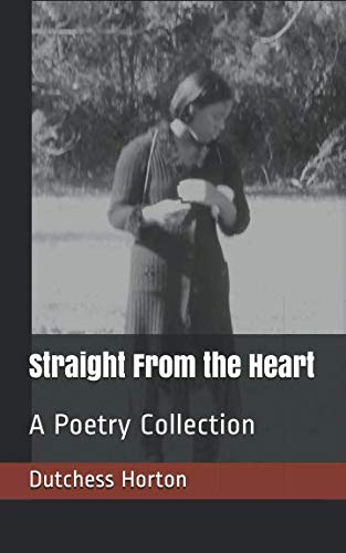 Straight From the Heart: A Poetry Collection
