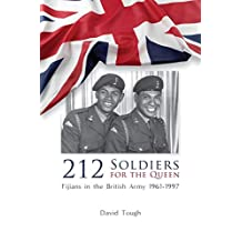 212 Soldiers for the Queen: Fijians in the British Army 1961-1997