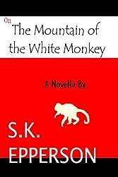 On The Mountain of the White Monkey