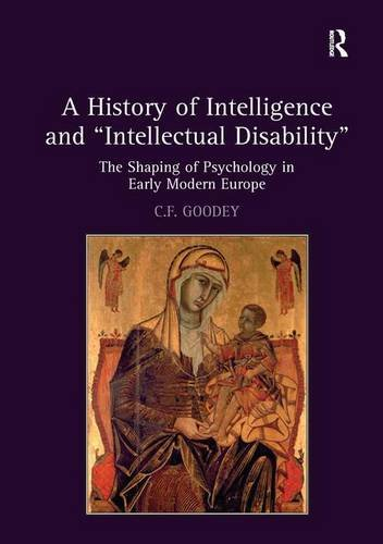 """A History of Intelligence and """"Intellectual Disability"""": The Shaping of Psychology in Early Modern Europe"""