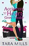 Accidents Make the Heart Grow Fonder - Kindle edition by Mills, Tara. Contemporary Romance Kindle eBooks @ Amazon.com.