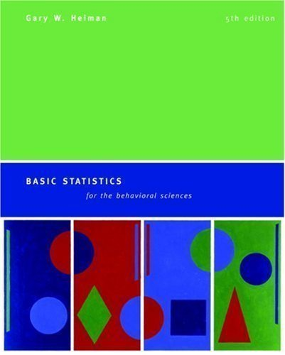 Basic Statistics for the Behavioural Sciences 5th (fifth) Revised Edition by Heiman, Gary W. published by Houghton Mifflin (2005)