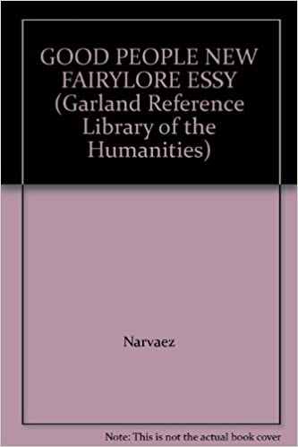 Read online GOOD PEOPLE NEW FAIRYLORE ESSY (Garland Reference Library of the Humanities) PDF, azw (Kindle)