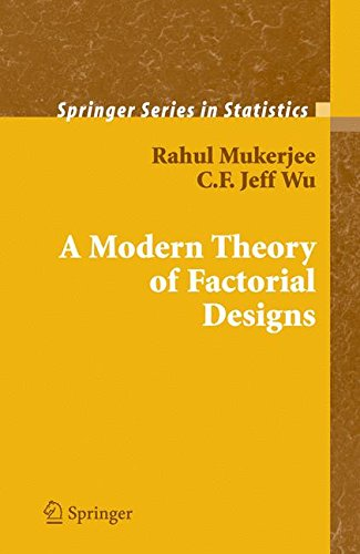 A Modern Theory of Factorial Design (Springer Series in - Factorial Design
