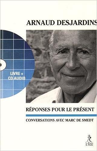 Lire Réponses pour le présent : Conversations avec Marc de Smedt (1CD audio) pdf ebook