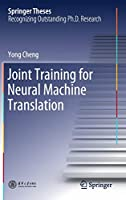 Joint Training for Neural Machine Translation Front Cover