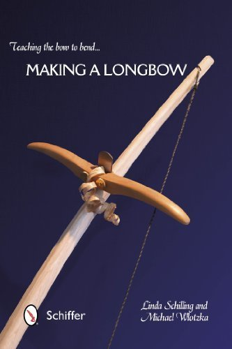 Teaching the Bow to Bend: Making a Longbow 1st edition by Schilling, Linda, Wlotzka, Michael (2014) Paperback