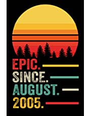 16th Birthday Gifts : Epic Since August 2005 Notebook: Funny Personalized Notebook, 16th Anniversary Gifts for Him Her Husband Wife, 16th Birthday Gifts for Women Men, 16 Year Old Gift Ideas, Lined Notebook Journal ... Happy Birthday Card (a5 Notebook)