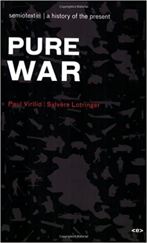Pure War, new edition (Semiotext(e) / Foreign Agents) by Paul Virilio (3-Jun-2008)