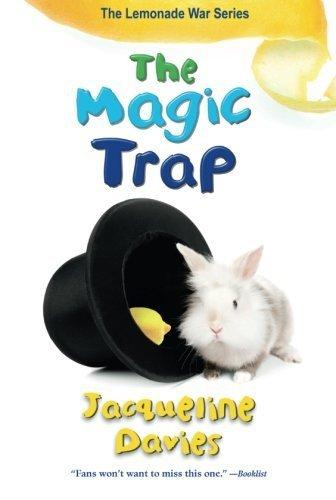 The Magic Trap (The Lemonade War Series) by Jacqueline Davies (Magic Lemonade)
