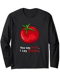 You say Tomato I say Toe-Mah-Toe Funny Japanese Long Sleeve