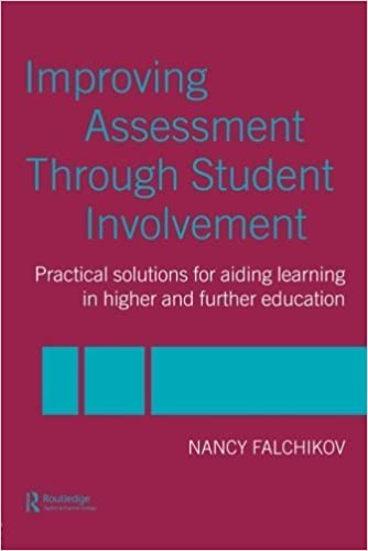 Improving Assessment through Student Involvement: Practical Solutions for Aiding Learning in Higher and Further Education by Falchikov, Nancy (January 9, 2005) 0