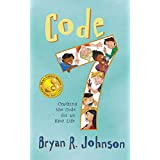 Code 7: Cracking the Code for an Epic Life: (funny, fast-paced stories for ages 7-10)