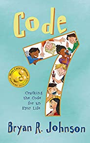 Code 7: Cracking the Code for an Epic Life: (funny, fast-paced chapter book for young readers age 6-10)
