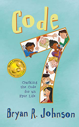 Code 7: Cracking the Code for an Epic Life: (funny, fast-paced chapter book with short stories for young readers age 6-10)