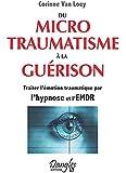 Du microtraumatisme à la guérison