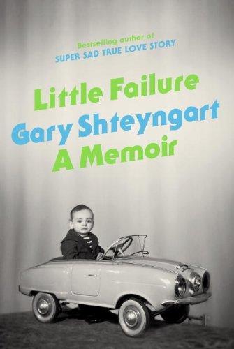 By Gary Shteyngart - Little Failure: A Memoir (12.8.2013)