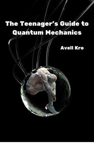 The Teenager's Guide to Quantum Mechanics (NephilimGenerations)