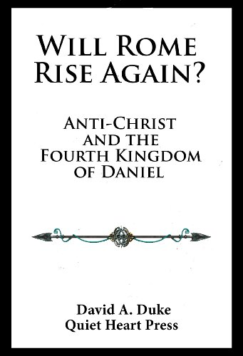 Will Rome Rise Again? (Anti-Christ and the Fourth Kingdom of