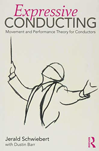 Expressive Conducting: Movement and Performance Theory for Conductors