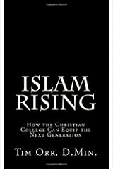 Islam Rising: How the Christian College Can Equip the Next Generation Paperback
