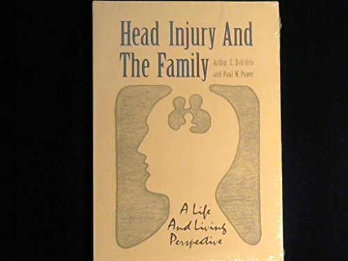 Head Injury and the FamilyA Life and Living Perspective