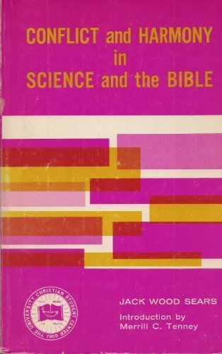 Conflict and Harmony in Science and the Bible