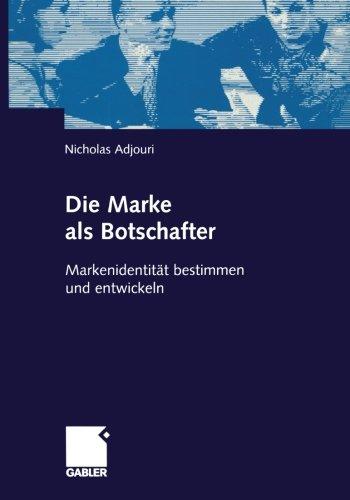 Die Marke als Botschafter: Markenidentität bestimmen und Entwickeln (German Edition) Taschenbuch – 15. Juli 2002 Nicholas Adjouri Dr. Th. Gabler Verlag 3409119728 Wirtschaft / Werbung