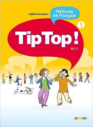 Tip Top Livre De L Eleve 1 French Edition Catherine