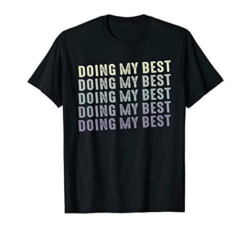 Doing My Best Shirt