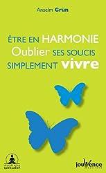Etre en harmonie : Oublier ses soucis, simplement vivre