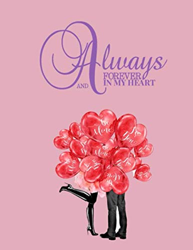 Always And Forever In My Heart: Wedding Planner and Organizer 8.5 x 11 large size 120 -