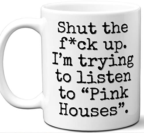 Pink Houses Song Gift Mug. Funny Parody Lover Fan