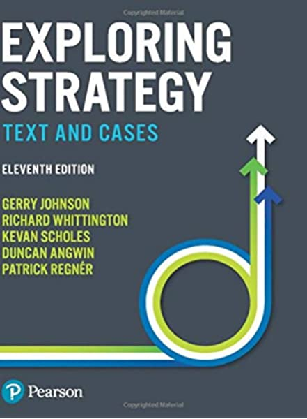 Amazon Com Exploring Strategy Text And Cases 11th Edition 9781292145129 Johnson Gerry Johnson Gerry Whittington Richard Regner Patrick Scholes Kevan Angwin Duncan Books